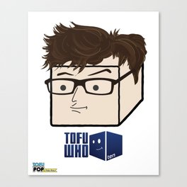 Tofu Who - Ten Canvas Print