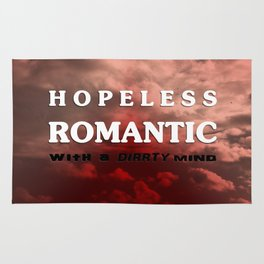 Hopeless romantic with a dirrty mind Rug