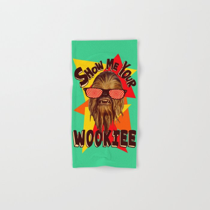 Show Me Your Wookiee!  |  Chewbacca  Hand & Bath Towel