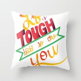 life is tough Throw Pillow