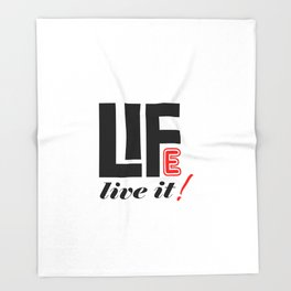 Life Live It Throw Blanket