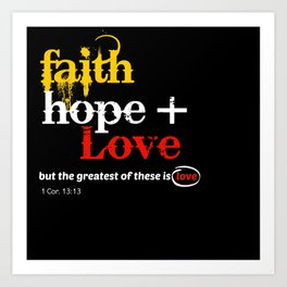 Faith Hope and Love Art Print