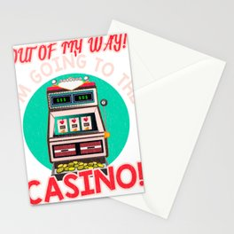 Gambling Fun Out Of My Way I'm Going to the Casino! Stationery Cards