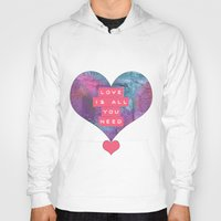 all you need is love Hoodies featuring LOVE IS ALL YOU NEED by INA FineArt