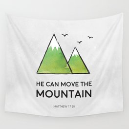 He Can Move the Mountain Wall Tapestry