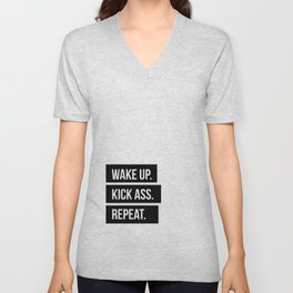 Wake up Kick ass Repeat Unisex V-Neck