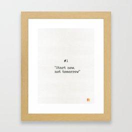 Start now, not tomorrow Framed Art Print