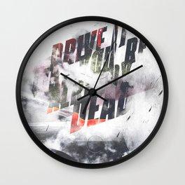 Drive it like youre already dead Wall Clock