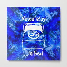 Nama'stay in Bed Blue Watercolor Metal Print