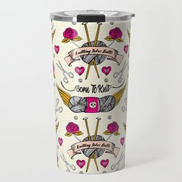 Born To Knit Travel Mug