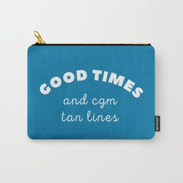 Good Times and CGM Tan Lines Carry-All Pouch