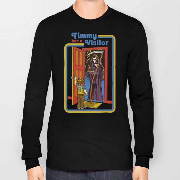 TIMMY HAS A VISITOR Long Sleeve T-shirt