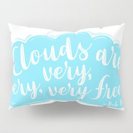 Clouds Are Very Very Very Free Pillow Sham