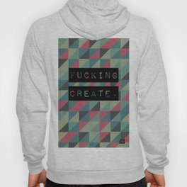 Fucking Create Hoody