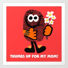 Thumbs Up For My Mom! Art Print