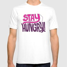 Stay Hungry Mens Fitted Tee MEDIUM White