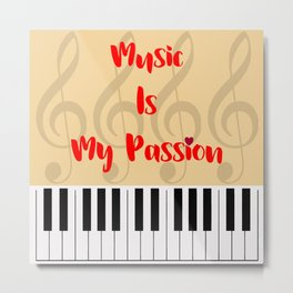 Music Is My Passion : #A Metal Print