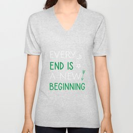 Every end is a new beginning Unisex V-Neck