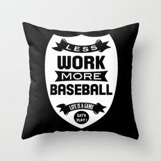 Less work more basketball Throw Pillow