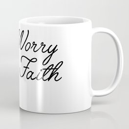 less worry more faith Coffee Mug