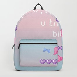i think not Backpack