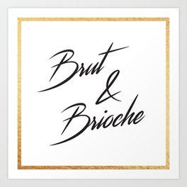 """""""Brut & Brioche"""" by Ashley Crawley Art Print"""