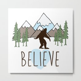 Believe in Bigfoot Metal Print