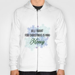 all i want for x-mas is... Hoody