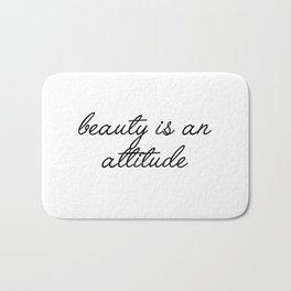 beauty is an attitude Bath Mat