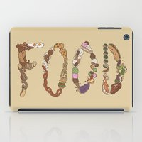 food iPad Cases featuring FOOD by Brinny Langlois