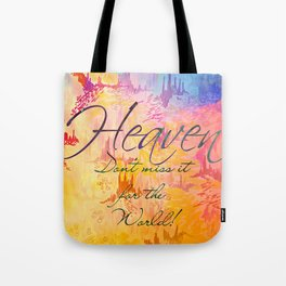 HEAVEN Don't Miss It for the World, Happy Watercolor Pastel Colorful Typography Christian Painting Tote Bag