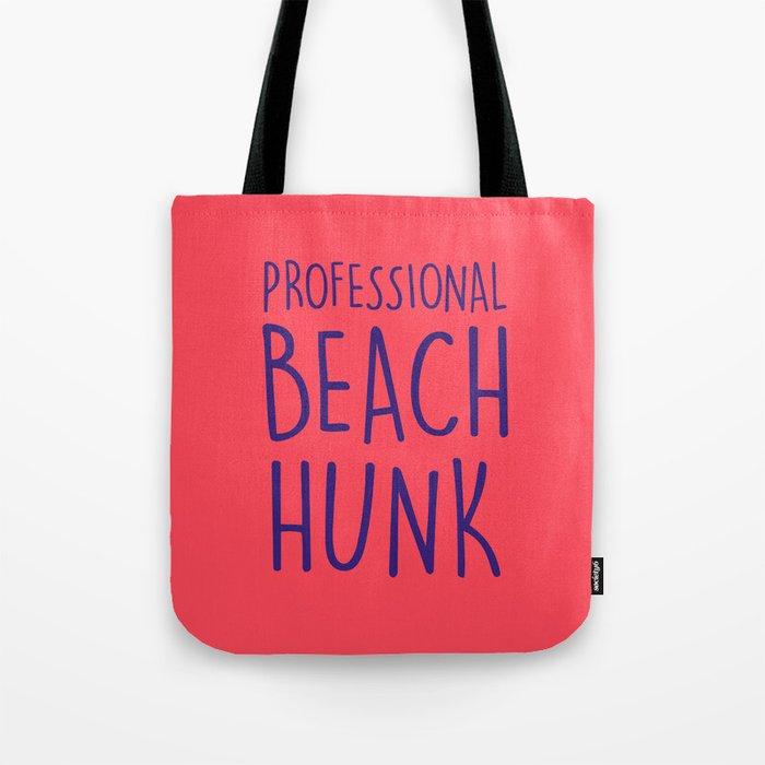 PROFESSIONAL BEACH HUNK Tote Bag