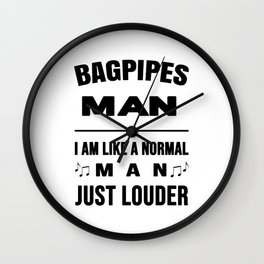 Bagpipes Man Like A Normal Man Just Louder Wall Clock