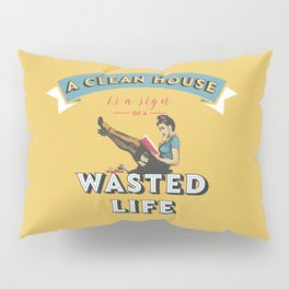Do not waste your life Pillow Sham