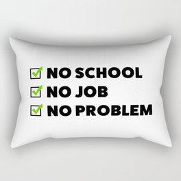 No school No job No problem Rectangular Pillow