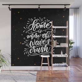 Home is where the waves crush Wall Mural