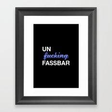 Un-effin-fassbar Framed Art Print