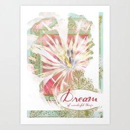Dream of Wonderful Things Art Print