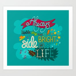 The bright side of life Art Print