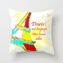 Paris is always a good idea  - Paris est toujours une bonne idee Throw Pillow