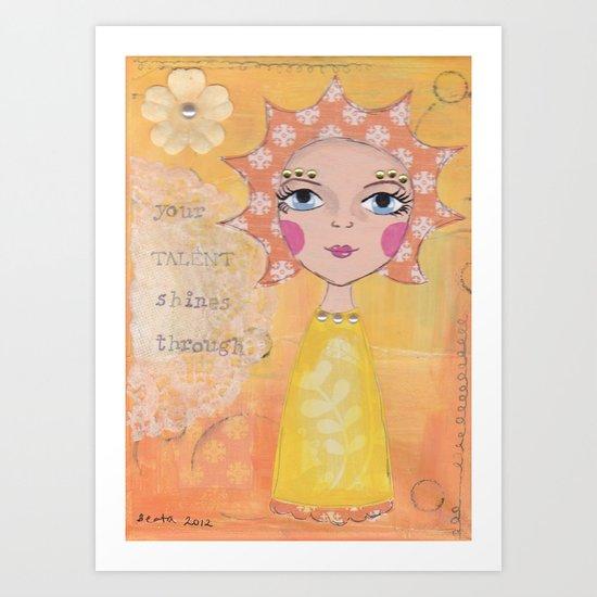 Your talent shines through Art Print