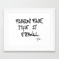 """ysl Framed Art Prints featuring """"Fashions fade, style is eternal"""" YSL by Valentina Fracchia"""