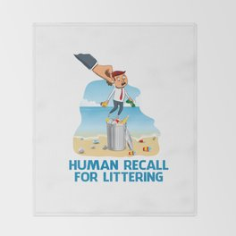 Human Recall For Littering Throw Blanket