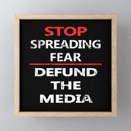 Stop Spreading Fear Defund the Media Framed Mini Art Print