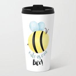 Cute As Can Bee! Travel Mug