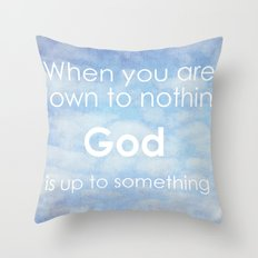 God is up to something Throw Pillow