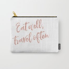 Eat well, travel often - rose gold quote Carry-All Pouch