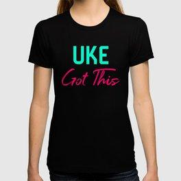 Uke Got This Ukulele Strumming Through Life Ukelele Music T-shirt
