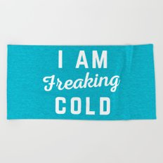 Freaking Cold Funny Quote Beach Towel