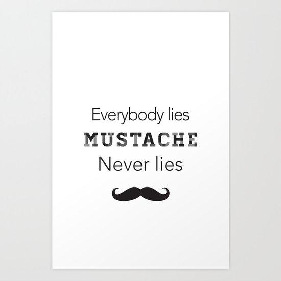 mustache never lies Art Print